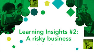 Learning Insights #2: A risky business