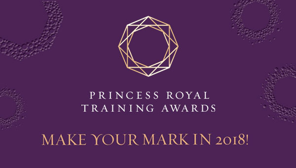 Princess Royal Training Awards 2018 now open!